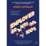 Employer Branding 100% - Doru Șupeală
