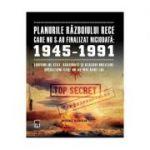 Planurile Razboiului Rece care nu s-au finalizat niciodata, 1945-1991 - Michael Kerrigan