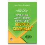 Specificul activitatilor didactice la grupele combinate - Ion Albulescu