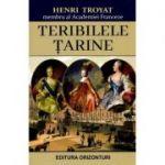 Teribilele tarine - Henri Troyat