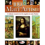 100 Mari Artisti - O calatorie vizuala de la Fra Angelico la Andy Warhol