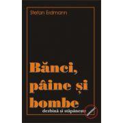 Banci, Paine si Bombe