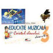 Educatie Muzicala - Clasa a III-a - Caietul elevului