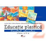 Educatie Plastica - Caietul elevului - Clasa a II - a