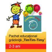 Pachet educational pentru gradinita 'TimTim-Timy' ( 2-3 ani )