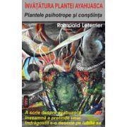 Plantele psihotrope si constiinta - Invatatura plantei Ayahuasca