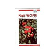 Pomii fructiferi - Lucrari de infiintare si intretinere a plantatiilor