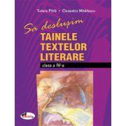 Sa deslusim tainele textelor literare - Clasa a IV-a