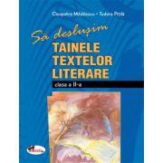 Sa deslusim tainele textelor literare - Clasa a II - a