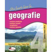 Stiu foarte bine la...Geografie - Clasa a IV-a