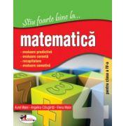 Stiu foarte bine la ...Matematica - Clasa a IV-a