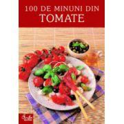 100 de minuni din tomate
