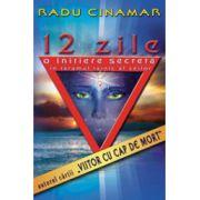 12 zile - O initiere secreta in taramul tainic al zeilor