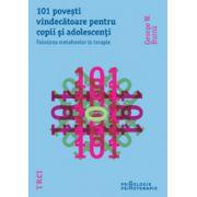 101 povesti vindecatoare pentru copii si adolescenti - Folosirea metaforelor in terapie