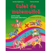 Caiet de matematica - Pentru toate manualele alternative - Clasa a III-a