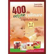 400 de retete culinare pentru copilul tau (0-3 ani)