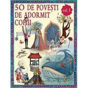 50 de poveşti de adormit copiii - Vol. 1