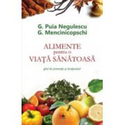 Alimente pentru o viata sanatoasa - Ghid de preventie si terapeutica