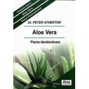 Aloe Vera - Planta tamaduitoare