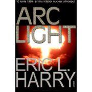 Arc Light -10 iunie 1999 primul razboi nuclear a inceput