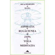 Aspiratia - Rugaciunea si Japa - Yoga - Meditatia
