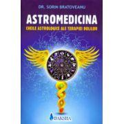 Astromedicina - Cheile astrologice ale terapiei bolilor