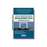 Ghid de pregatire pentru bacalaureat 2012 - matematica M2