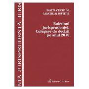 Buletinul jurisprudentei - Culegere de decizii pe anul 2010