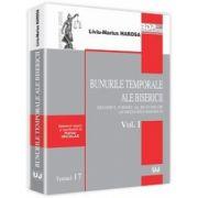 Bunurile temporale ale bisericii - Regimul juridic al bunurilor apartinand bisericii - Volumul I - Tomul 17