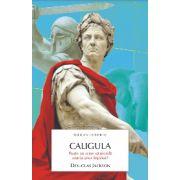 Caligula - Tiranul Romei