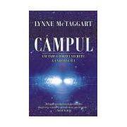 Campul - Cautarea fortei secrete a Universului