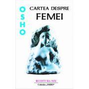 Cartea despre femei - Cum putem intra in contact cu puterea spirituala a feminitatii