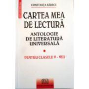 Cartea mea de lectura - Antologie de literatura universala - Clasele V-VIII