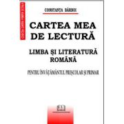 Cartea mea de lectură - Limba şi literatura română - Pentru învăţământul preşcolar
