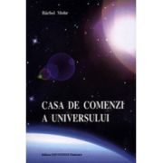 Casa de comenzi a universului - Indrumator pentru reactivarea miracolelor