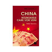 China - Razboaiele care vor veni