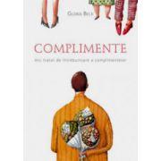 Complimente - Mic tratat de intrebuintare a complimentelor