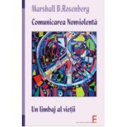 Comunicarea nonviolenta - Un limbaj al vietii