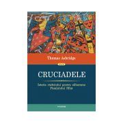 Cruciadele - Istoria Razboiului pentru eliberarea Pamintului Sfint