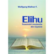 Elihu - Insemnări mostenite din vesnicie