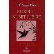 Elixirul numit iubire - Adevărul despre atracţia sexuală, fanteziile secrete şi magia iubirii adevărate