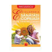 Enciclopedia sanatatii copilului
