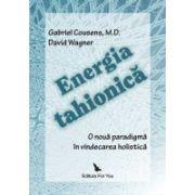 Energia tahionica - O noua paradigma in vindecarea holistica