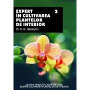 Expert in cultivarea plantelor de interior - Vol. 2