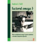 Factorul Omega-3... Dieta revolutionara omega-3... pentru sanatatea creierului si impotriva depresiei