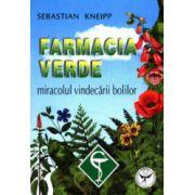 Farmacia verde - Miracolul vindecarii bolilor
