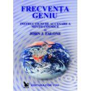 Frecventa Geniu - Instructiuni de accesare a mintii cosmice
