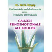 Fundamentele medicinei naturale - Partea 1- Medicina psihocauzală - Cauzele psihoemoţionale ale bolilor