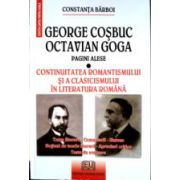 George Cosbuc - Octavian Goga - Pagini alese - Continuitatea romantismului si a clasicismului ]n literatura romana