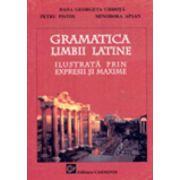 Gramatica Limbii Latine ilustrata prin maxime si cugetari